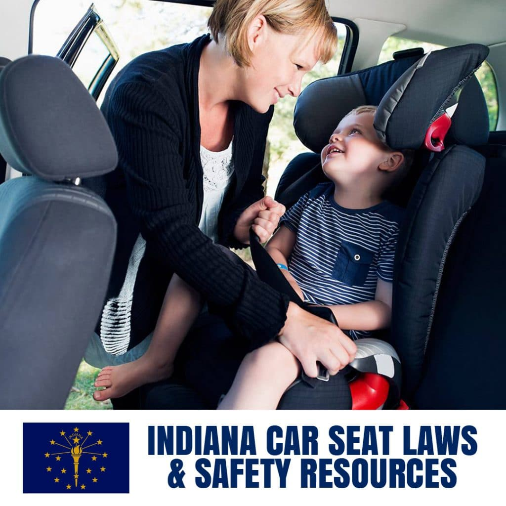 Indiana Car Seat Laws 2020 Current Laws Safety Resources For