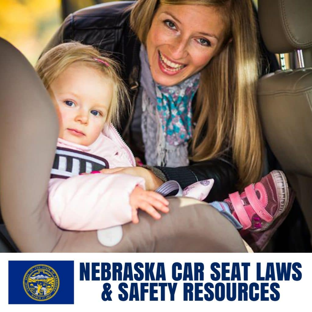 Nebraska Car Seat Laws 2020 Current Laws Safety Resources For Parents Safe Convertible Car Seats