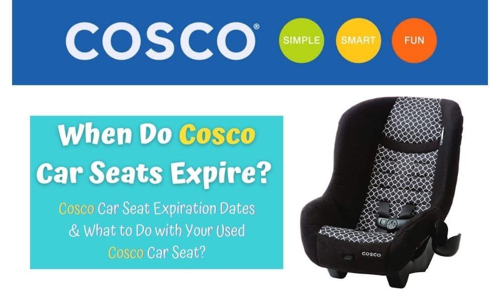 When Do Cosco Car Seats Expire